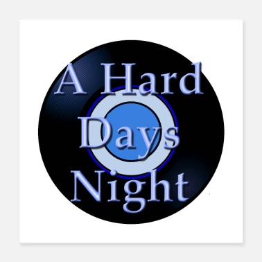 Band Oldies Music Hit Song Titles A Hard Day's Night - Poster 16x16