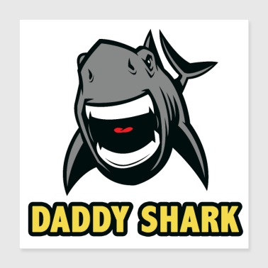 Daddy shark - Poster 16x16