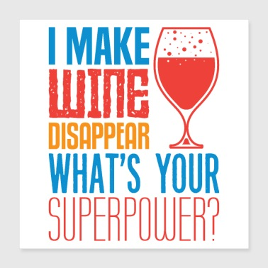 Wine wine disappear - Poster 16x16