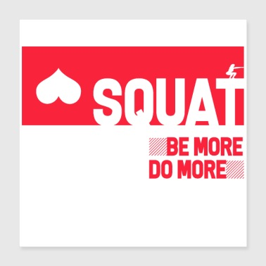 Lifting Squat fitness. Be More Do More - Poster 16x16
