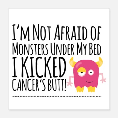 Bed I'm Not Afraid of Monsters Under my Bed - Poster 16x16