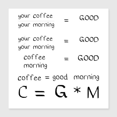 good morning coffee love funny quotes coffee - Poster 16x16