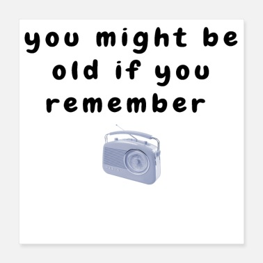 Radio Funny Baby Boomer Quotes About Getting Old - Poster 16x16