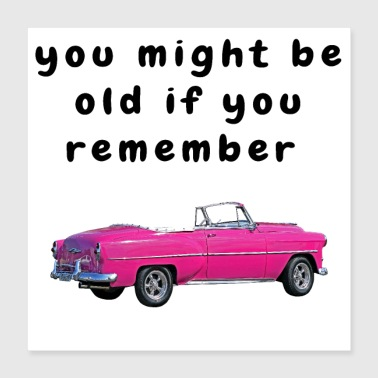 Retirement Funny Baby Boomer Quotes Getting Old Classic Chevy - Poster 16x16