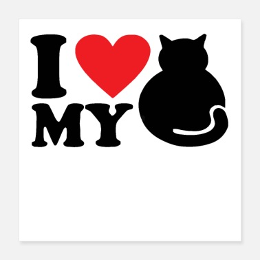 Cat Love I Love my cat - Poster 16x16
