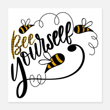 Bee Bee Youeself - Poster 16x16
