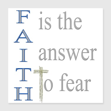 Cool Christian Design Faith is the Answer to Fear - Poster 16x16