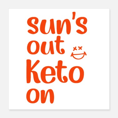 Out Sun s out Keto on - Poster 16x16