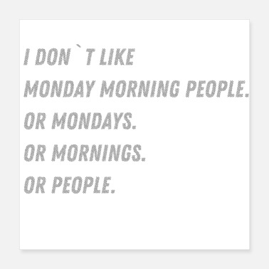 Bad Mood Hasse Monday morning office funny saying gift - Poster 16x16