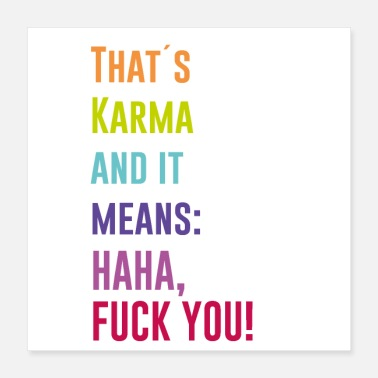 Fuck You That is Karma - haha fuck you - Poster