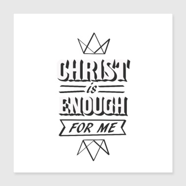 Christ is enough typography design - Poster 16x16