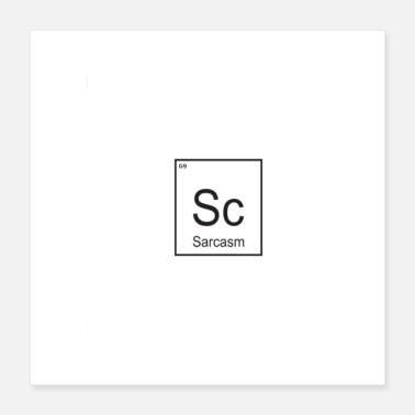Periodic Table Sarcasm - Poster 16x16
