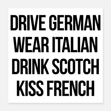 Italian Drive, Wear, Drink, Kiss - Poster 16x16