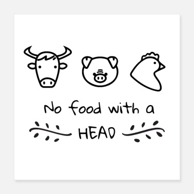 Food Vegan Plant Based No Food with a Head - Gift Idea - Poster 16x16