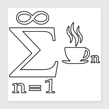 Mathematic joke Infinity Coffee Science - Poster 16x16