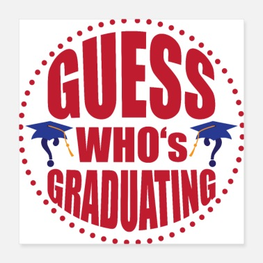 A Graduation Guess who's graduating - Poster
