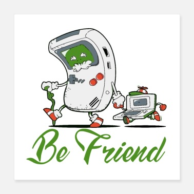 Deluxe Be a friend good Friend - Poster 16x16