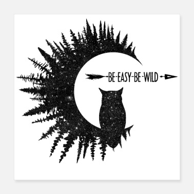 Owl Be Easy Be Owl - Poster 16x16