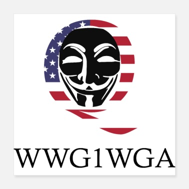Anonymous Q anon WWG1WGA - Poster 16x16