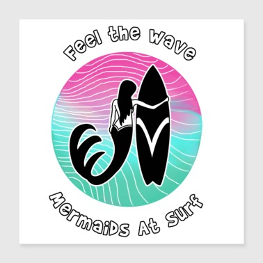 Feel the Wave - Mermaids at Surf - Poster 16x16