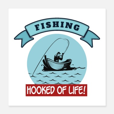 Outdoor Outdoor Fishing Hooked of Life! Sports - Poster 16x16