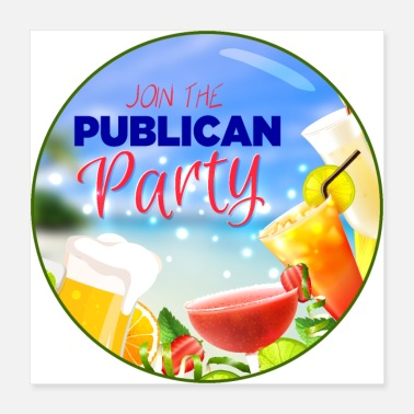 Party Join the Publican Party - Poster 16x16
