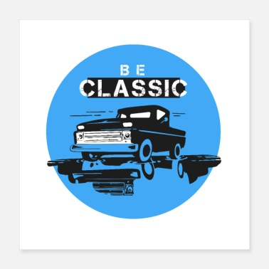 Classic Car be classic - Poster