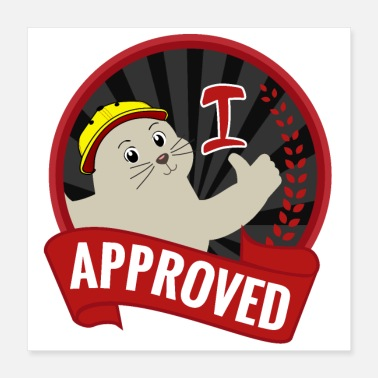Cute Seal of Approval Approved Cute Seal Cute Happy - Poster 16x16