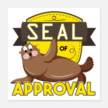 Sea Lion Seal of Approval Seal Approved Happy Cute Okay - Poster 16x16