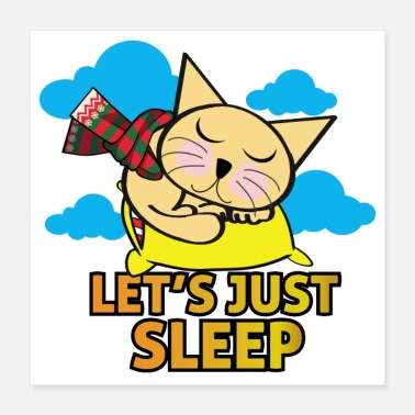 Sleepyhead Sleep Sleepy Cat scarf pillow Lets Just Sleep - Poster 16x16
