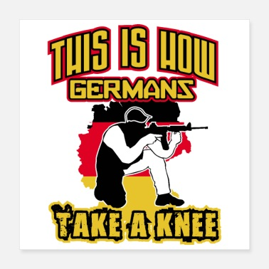 Funny Military Army This is how Germans take a knee German flag - Poster 16x16