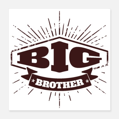 Little Brother Big Brother Big Sister Big Brother Badge - Poster