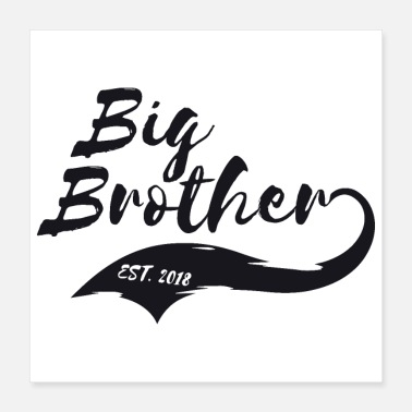 Big Daddy Big Brother Big Sister Big Brother Est. 2018 - Poster