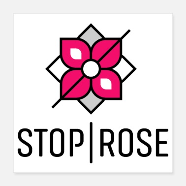 Global stop a flower rose - Poster 16x16