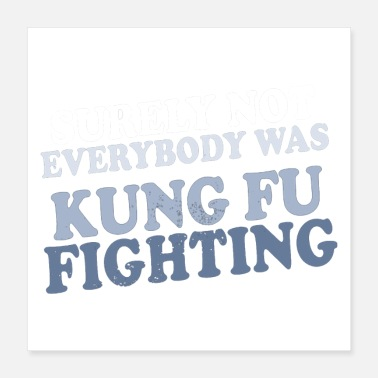 Note Clue surely not everybody was kung fu fighting origin - Poster 16x16