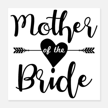 Wedding Party Bachelorette party wedding mother of the bride - Poster 16x16