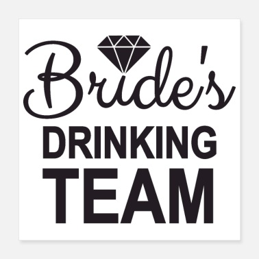 Bachelor Bachelorette party wedding bride drinking team - Poster 16x16