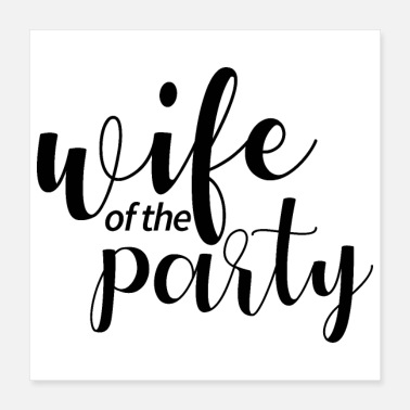 Bachelorette Party Bachelorette party wedding team wife of the party - Poster