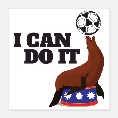 Practice I can do it seal ball practice balance - Gift Idea - Poster 16x16