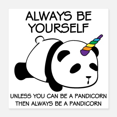 Yourself Always be yourself panda pandicorn unique - Poster 16x16