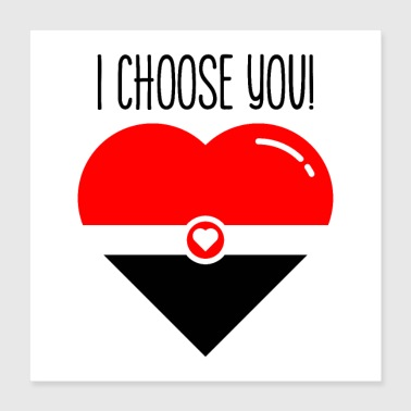 Engagement i choose you - Poster 16x16