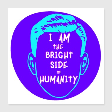 The Bright Side Of Humanity - Poster 16x16