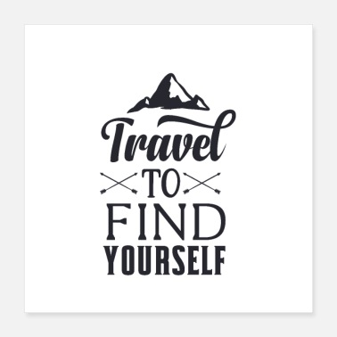 Yourself Travel to find yourself - adventure gift - Poster 16x16