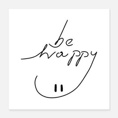 Happiness be happy 01 - Poster 16x16