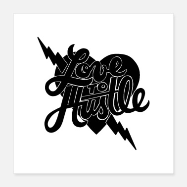 Hustle love to hustle 01 - Poster 16x16