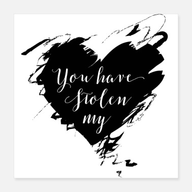 Script You have Stolen My Heart (Black) - Poster 16x16