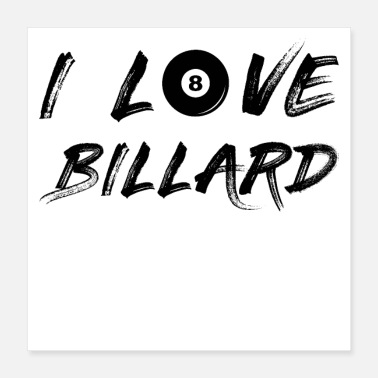 Ball Sport I LOVE BILLARD - Poster 16x16
