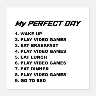 Day Of The Week MY PERFECT DAY - Poster 16x16