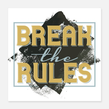 Break Break the rules - Poster 16x16