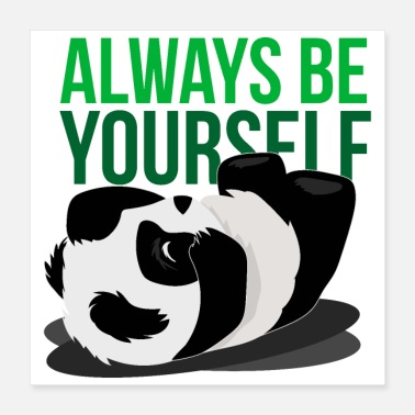 Yourself Always be yourself Panda rolling - Poster 16x16